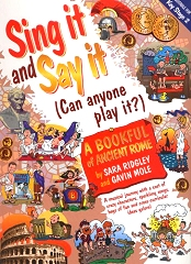Sing It And Say It: Ancient Rome (Book Only) - Sara Ridgley & Gavin Mole